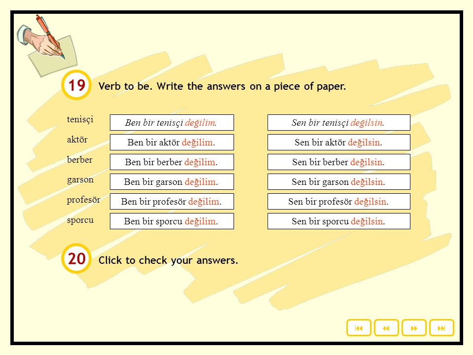 19 20 Verb to be. Write the answers on a piece of paper.