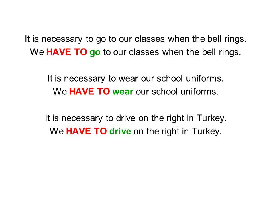 It is necessary to go to our classes when the bell rings.