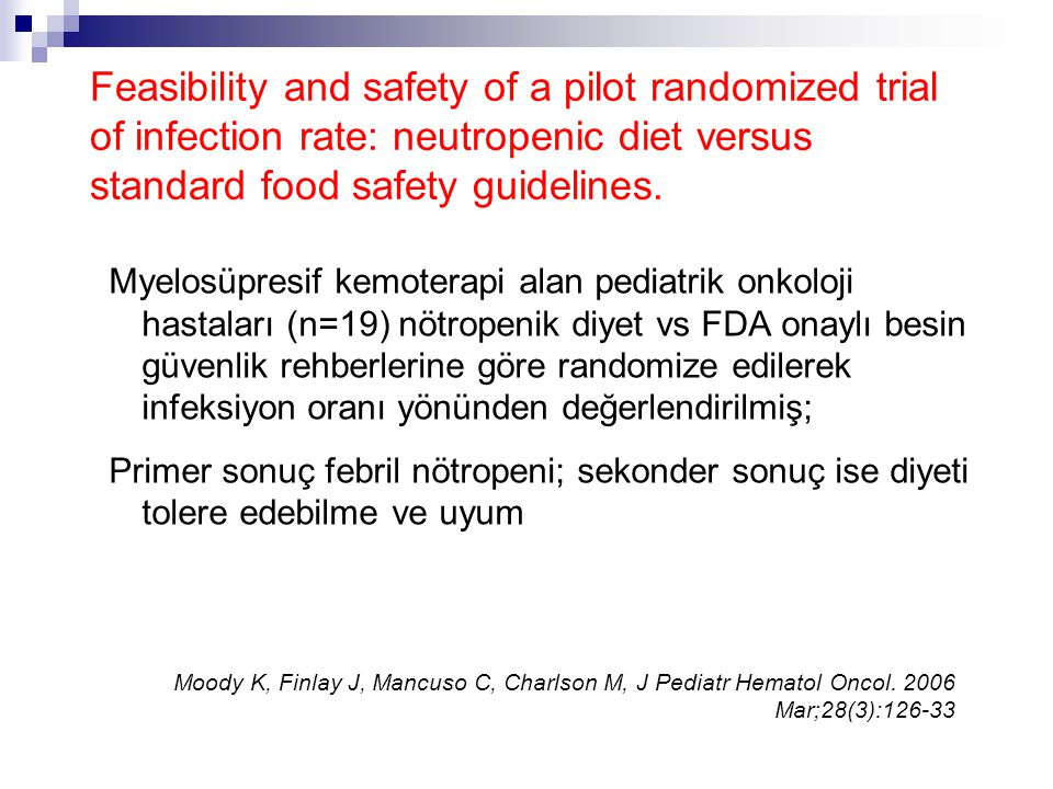 Feasibility and safety of a pilot randomized trial of infection rate: neutropenic diet versus standard food safety guidelines.