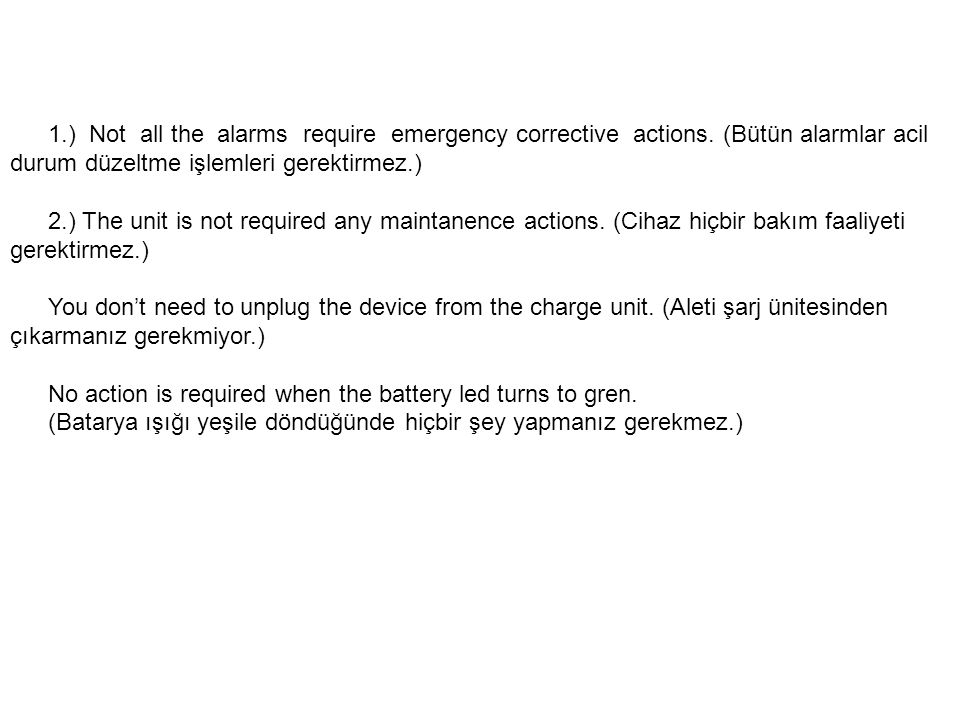 1. ) Not all the alarms require emergency corrective actions