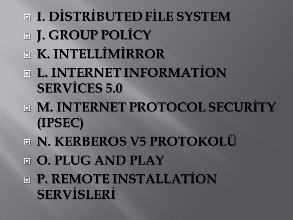 I. DİSTRİBUTED FİLE SYSTEM