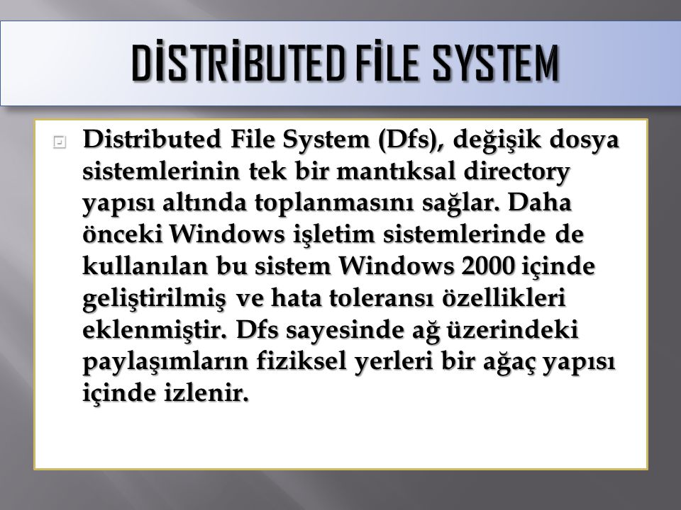 DİSTRİBUTED FİLE SYSTEM