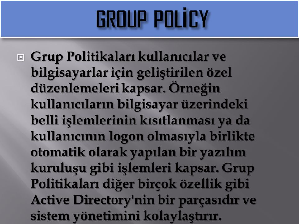GROUP POLİCY
