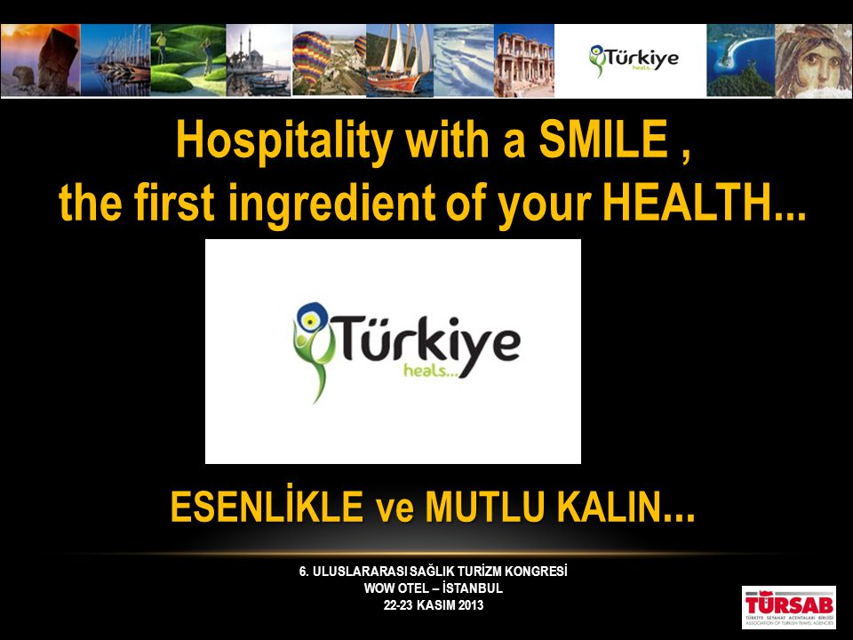 Hospitality with a SMILE , the first ingredient of your HEALTH...