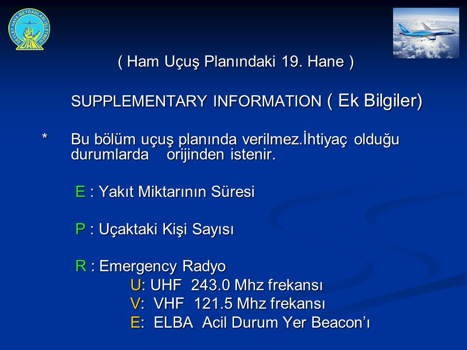 SUPPLEMENTARY INFORMATION ( Ek Bilgiler)