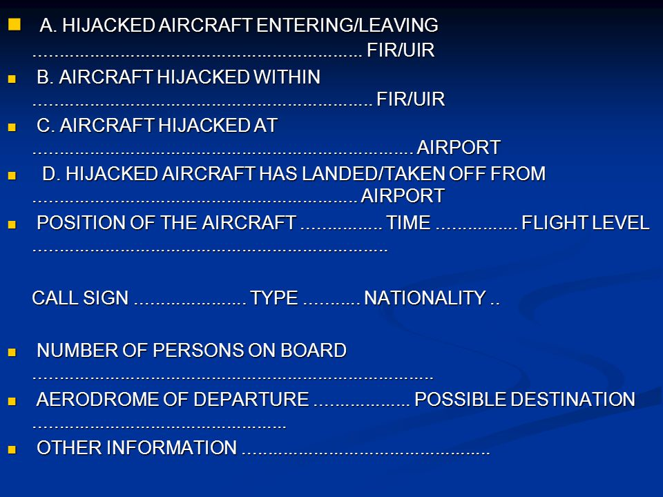 A. HIJACKED AIRCRAFT ENTERING/LEAVING ................................................................. FIR/UIR