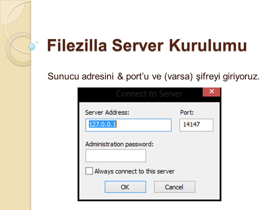 Filezilla Server Kurulumu