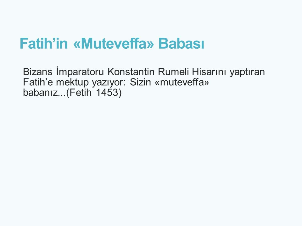 Fatih'in «Muteveffa» Babası
