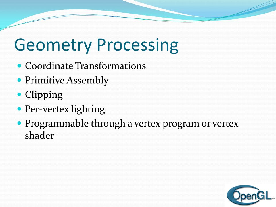 Geometry Processing Coordinate Transformations Primitive Assembly