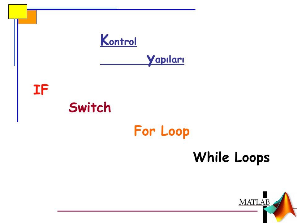 Kontrol yapıları IF Switch For Loop While Loops