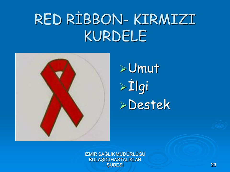 RED RİBBON- KIRMIZI KURDELE