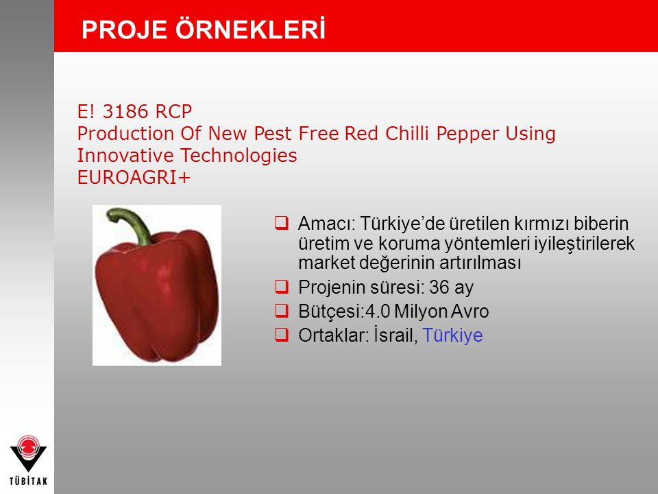 PROJE ÖRNEKLERİ E! 3186 RCP. Production Of New Pest Free Red Chilli Pepper Using Innovative Technologies.