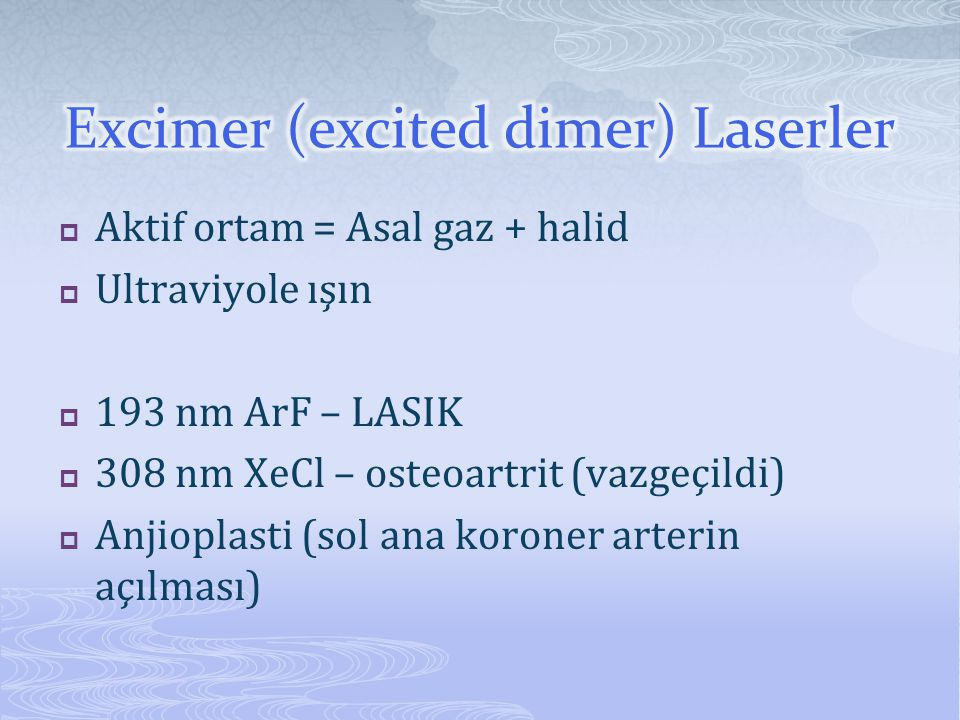 Excimer (excited dimer) Laserler
