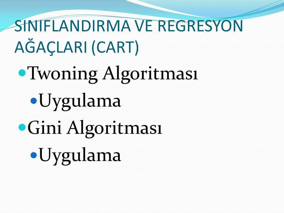 SINIFLANDIRMA VE REGRESYON AĞAÇLARI (CART)