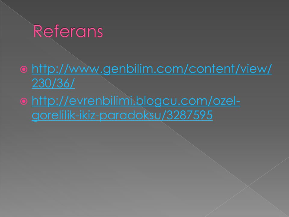 Referans http://www.genbilim.com/content/view/230/36/