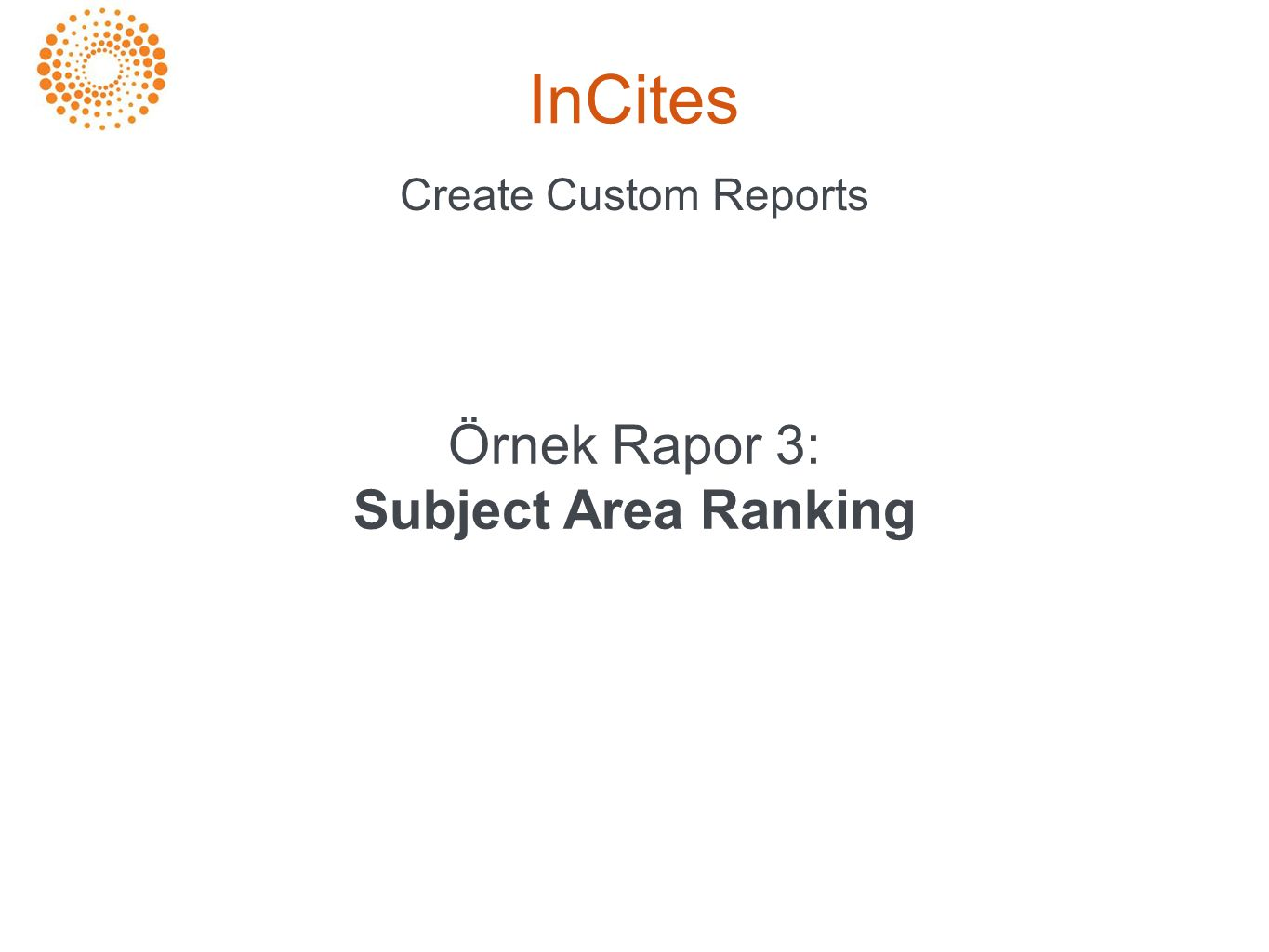 InCites Create Custom Reports Örnek Rapor 3: Subject Area Ranking
