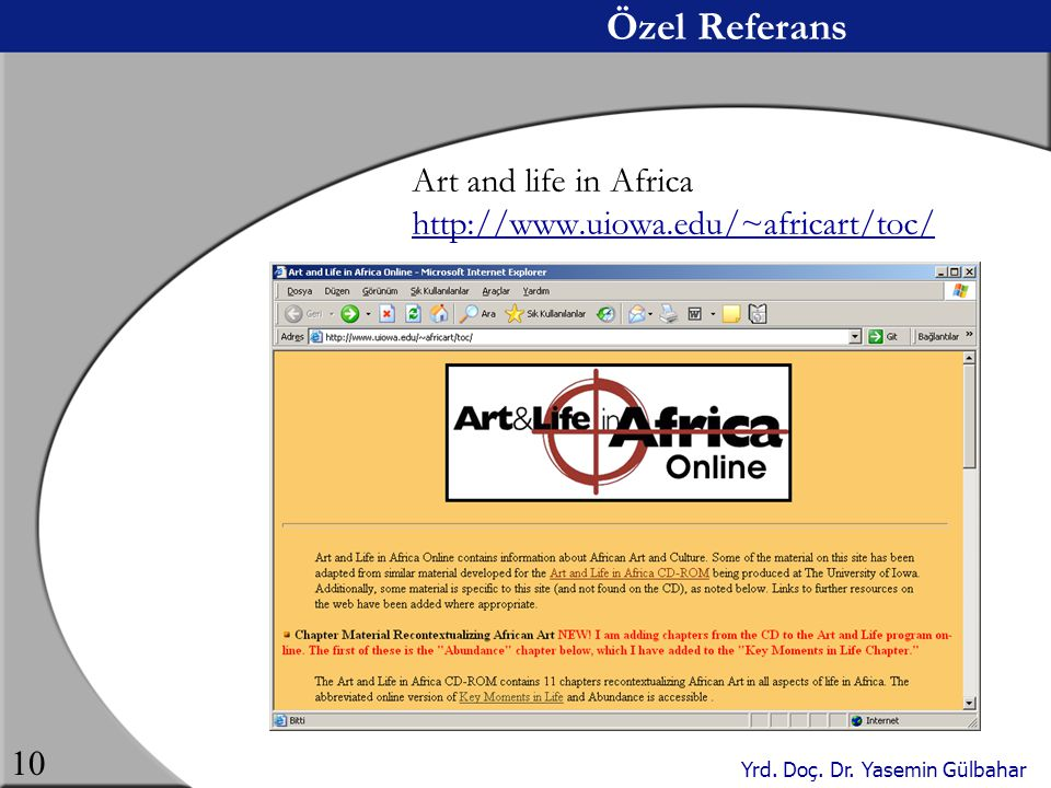Özel Referans Art and life in Africa http://www.uiowa.edu/~africart/toc/