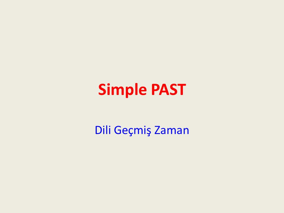Simple PAST Dili Geçmiş Zaman
