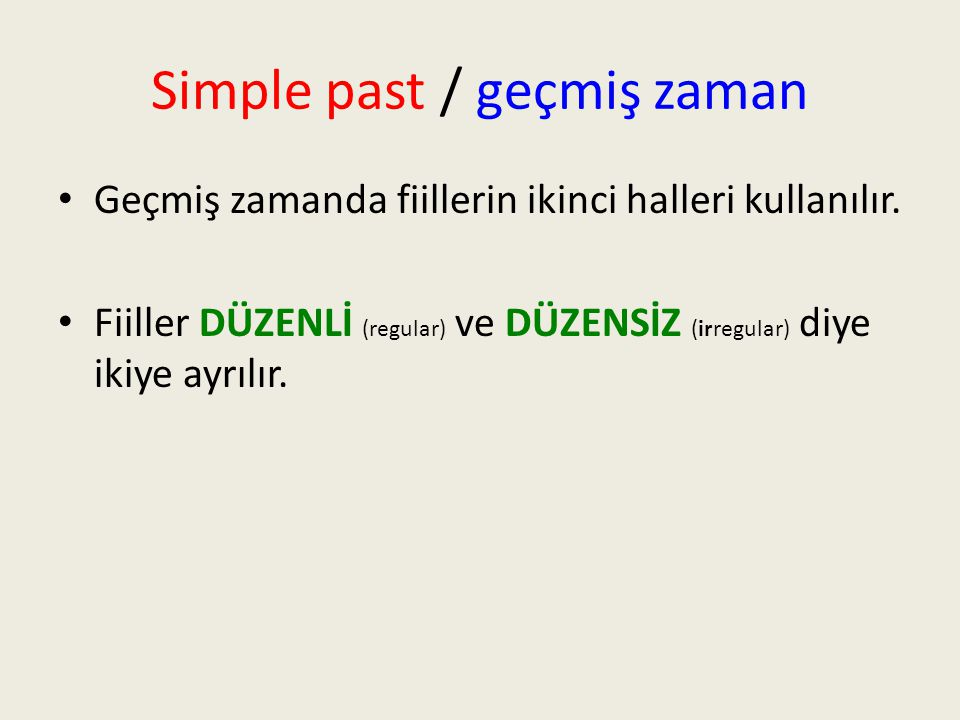 Simple past / geçmiş zaman