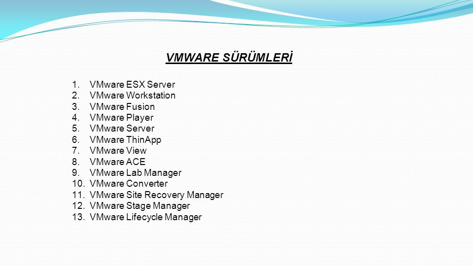 VMWARE SÜRÜMLERİ VMware ESX Server VMware Workstation VMware Fusion