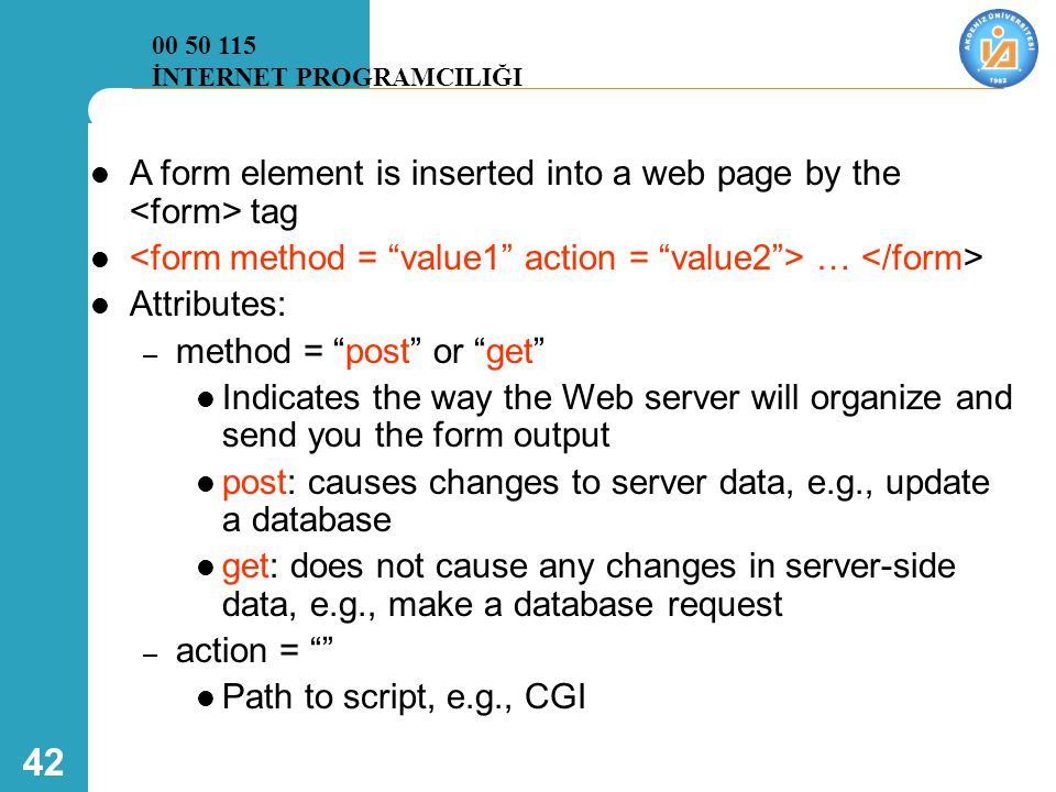 A form element is inserted into a web page by the <form> tag