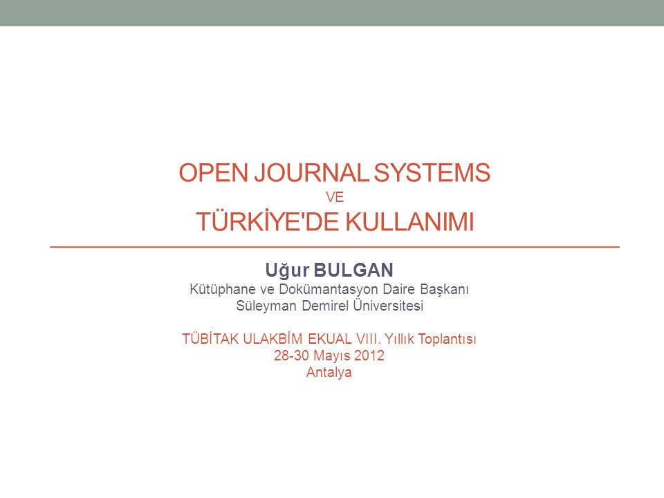 Open journal systems ve Türkİye de KULLANIMI