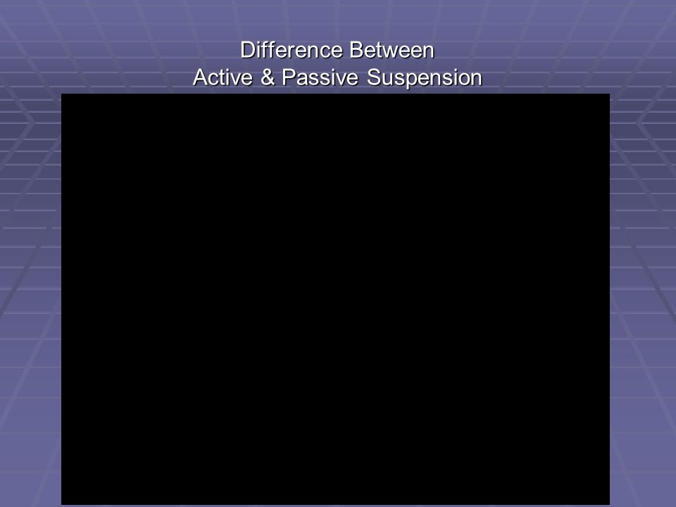 Difference Between Active & Passive Suspension