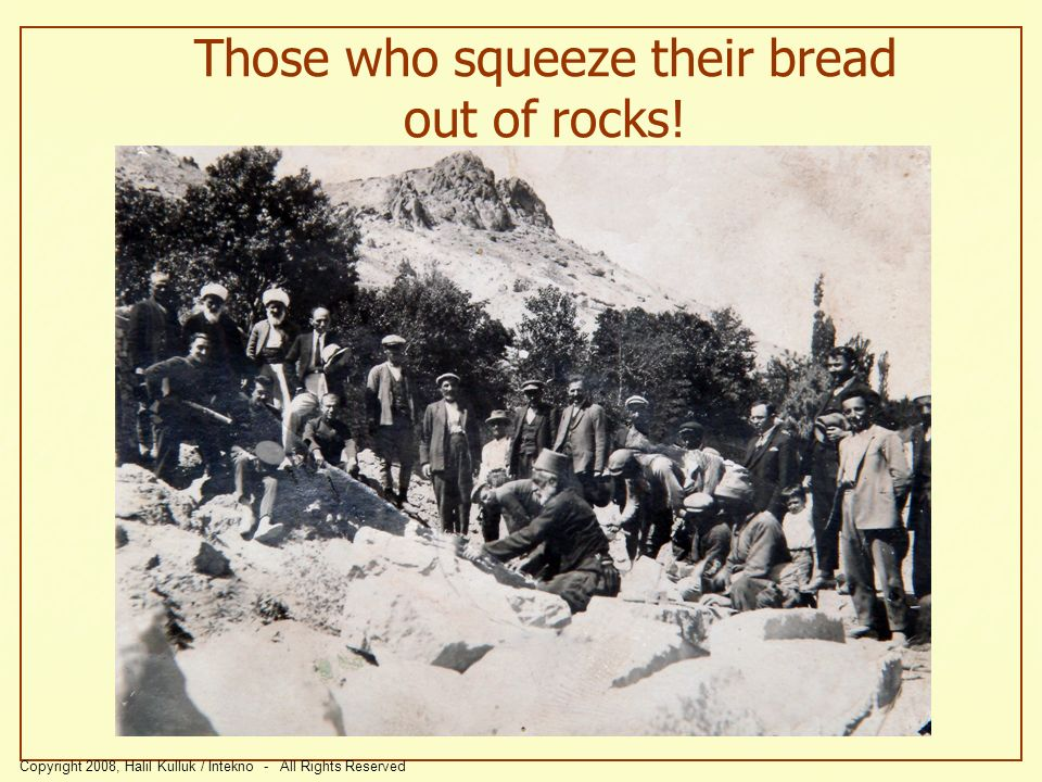Those who squeeze their bread out of rocks!