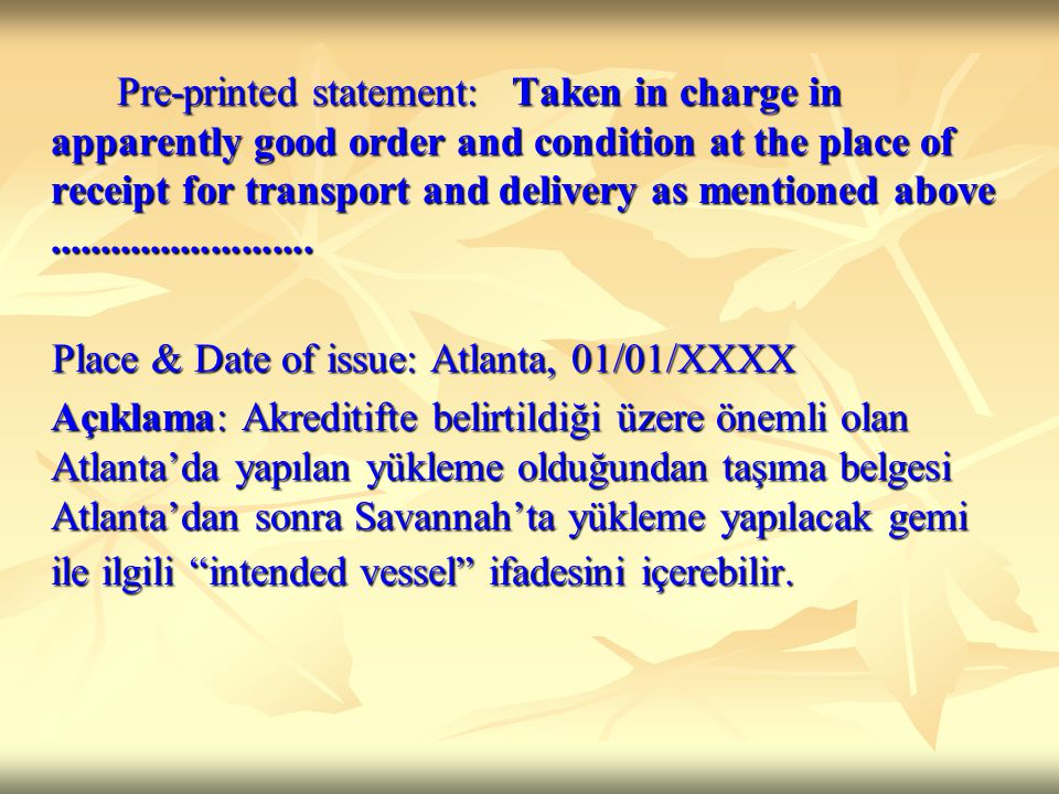 Pre-printed statement: Taken in charge in apparently good order and condition at the place of receipt for transport and delivery as mentioned above ..........................