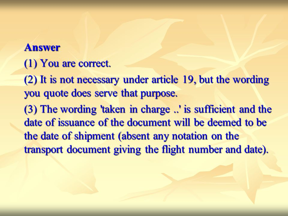 Answer (1) You are correct. (2) It is not necessary under article 19, but the wording you quote does serve that purpose.