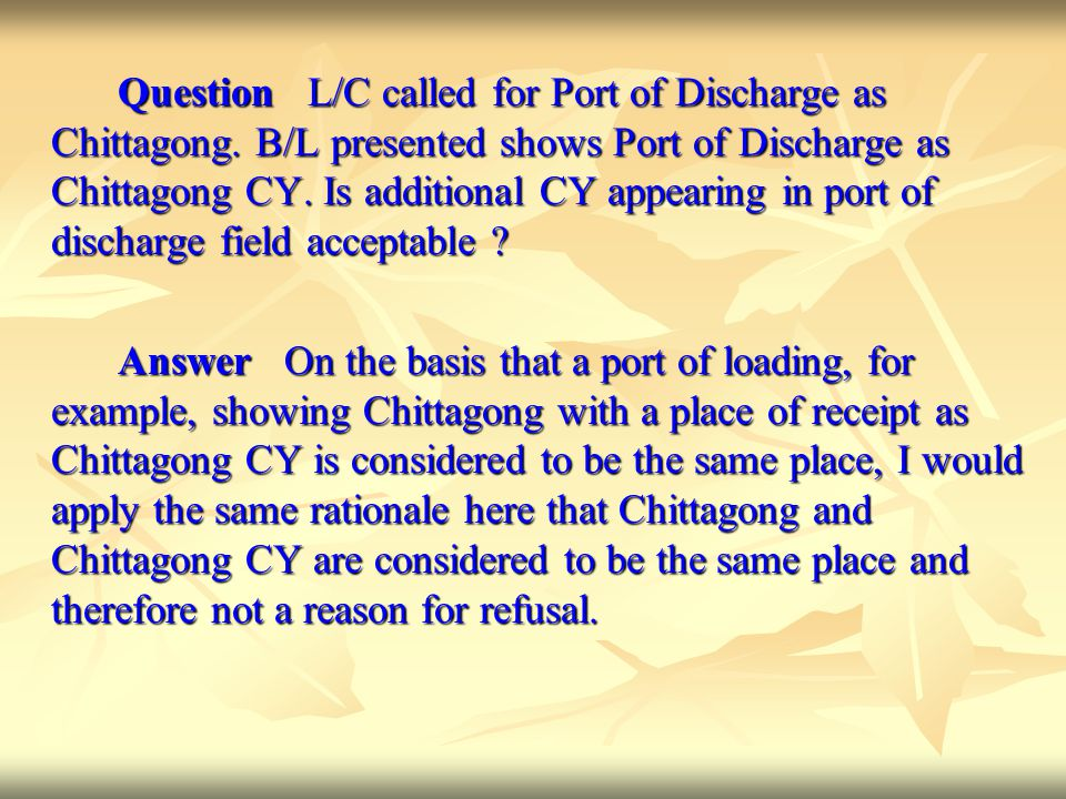 Question L/C called for Port of Discharge as Chittagong