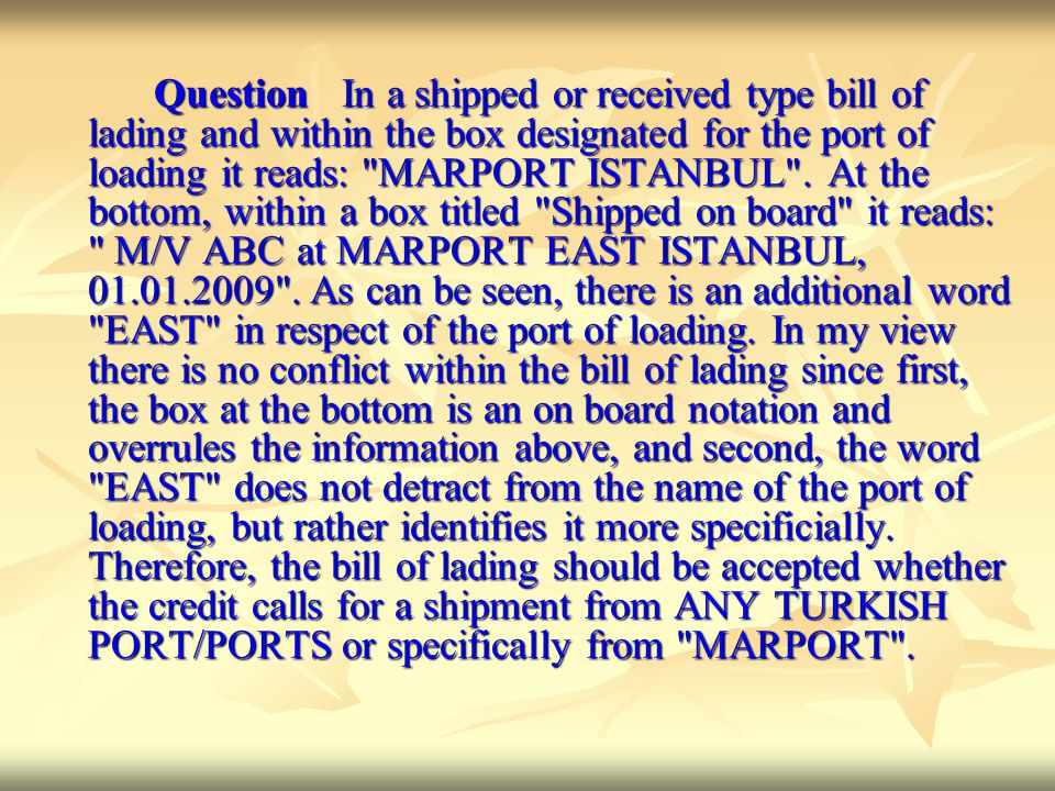 Question In a shipped or received type bill of lading and within the box designated for the port of loading it reads: MARPORT ISTANBUL .