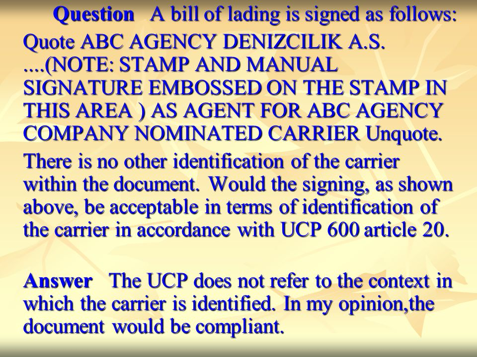 Question A bill of lading is signed as follows:
