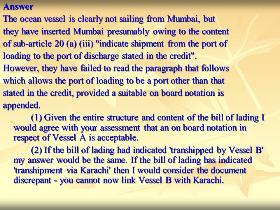 Answer The ocean vessel is clearly not sailing from Mumbai, but. they have inserted Mumbai presumably owing to the content.