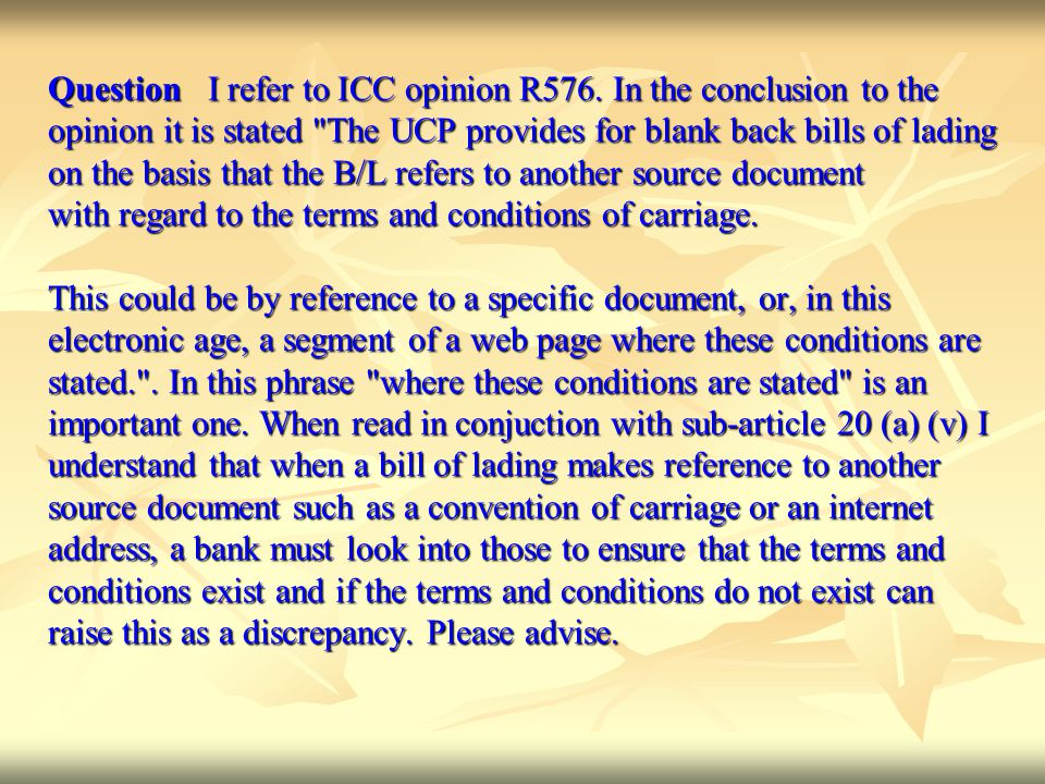 Question I refer to ICC opinion R576. In the conclusion to the