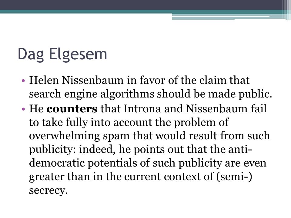 Dag Elgesem Helen Nissenbaum in favor of the claim that search engine algorithms should be made public.