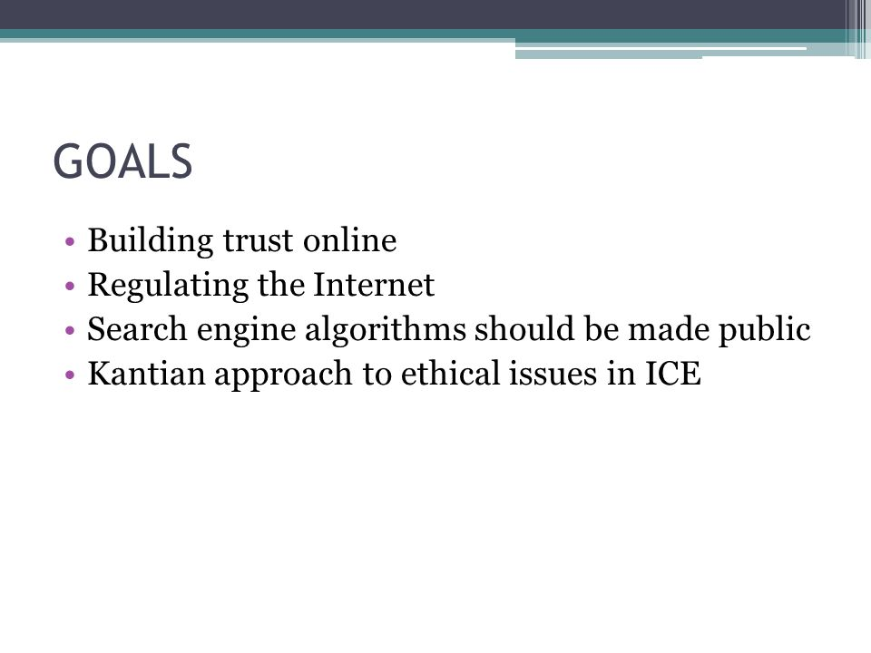 GOALS Building trust online Regulating the Internet