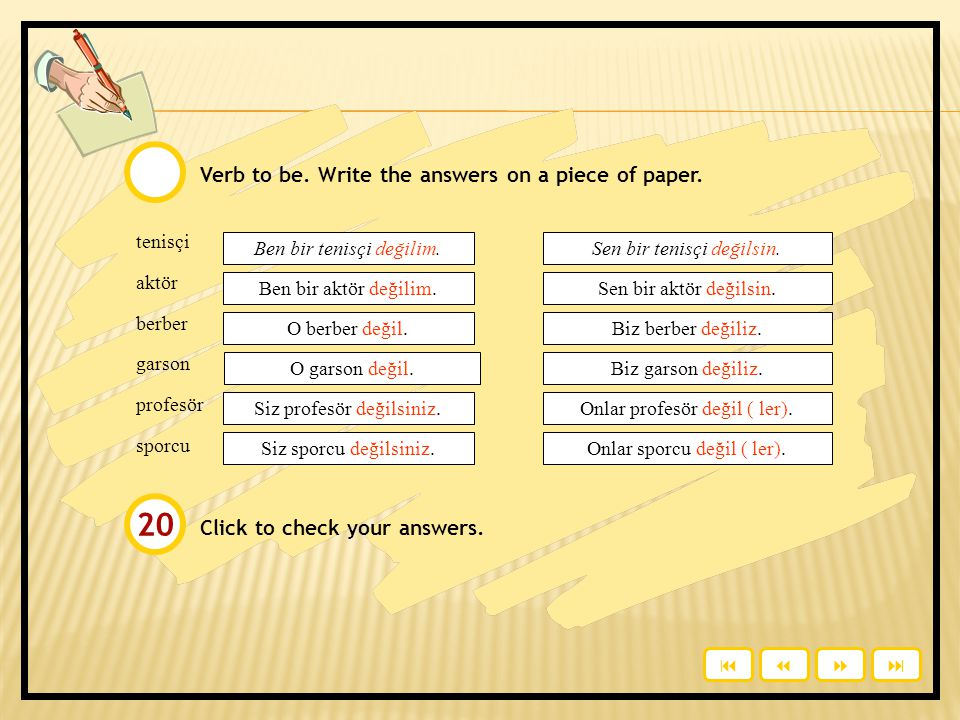 20 Verb to be. Write the answers on a piece of paper.
