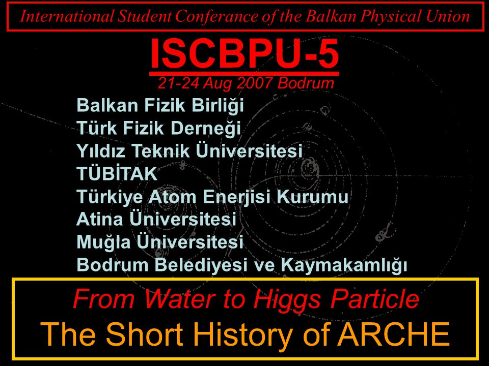 ISCBPU-5 The Short History of ARCHE From Water to Higgs Particle