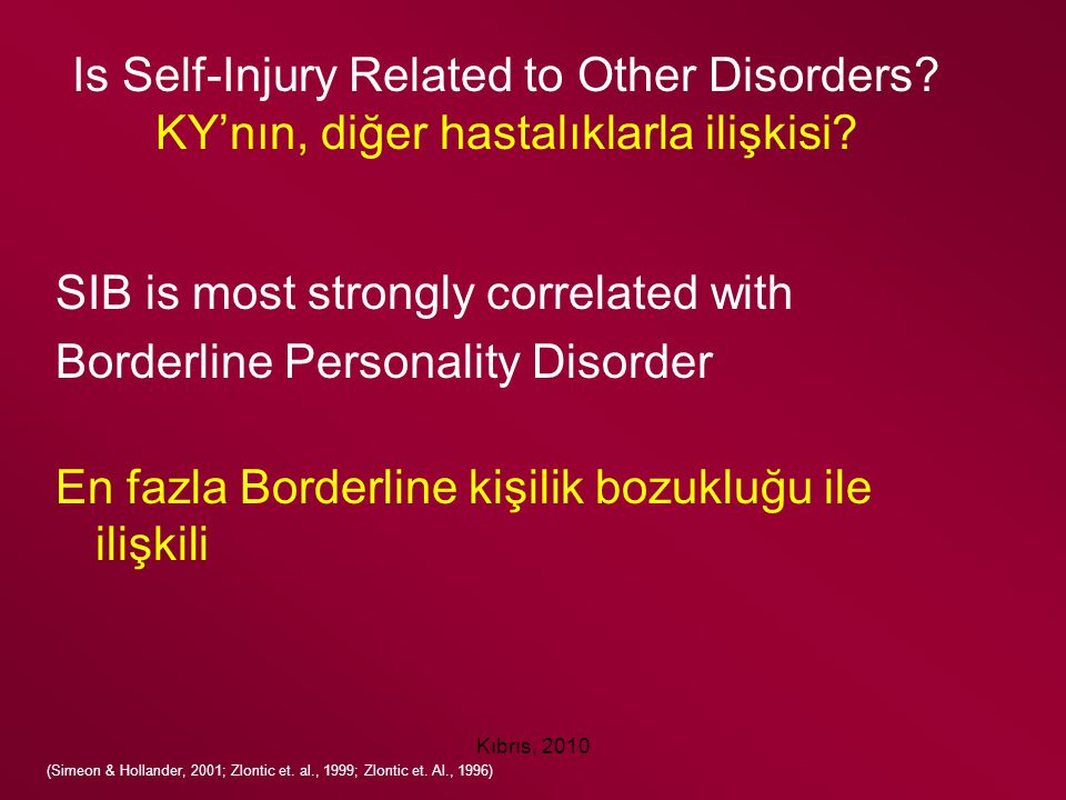 SIB is most strongly correlated with Borderline Personality Disorder