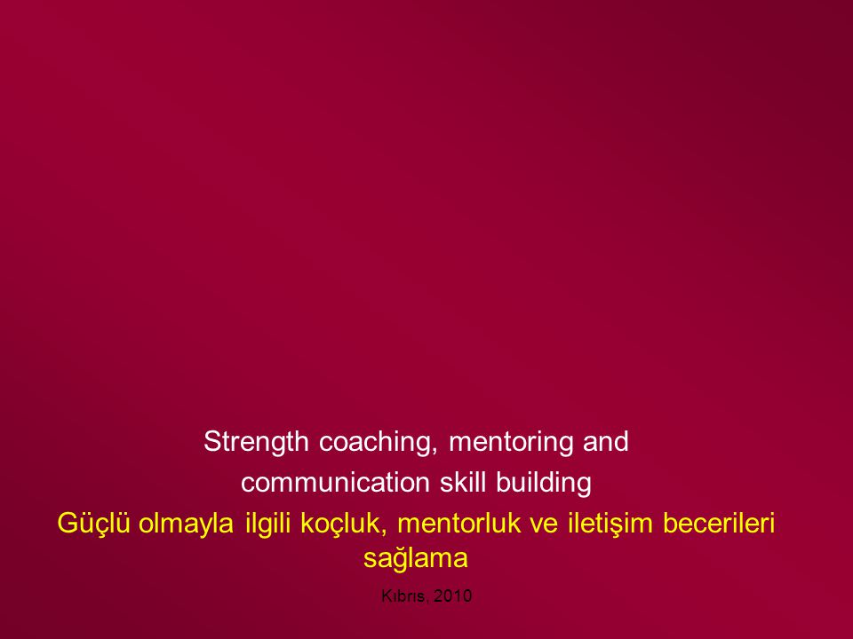 Strength coaching, mentoring and communication skill building