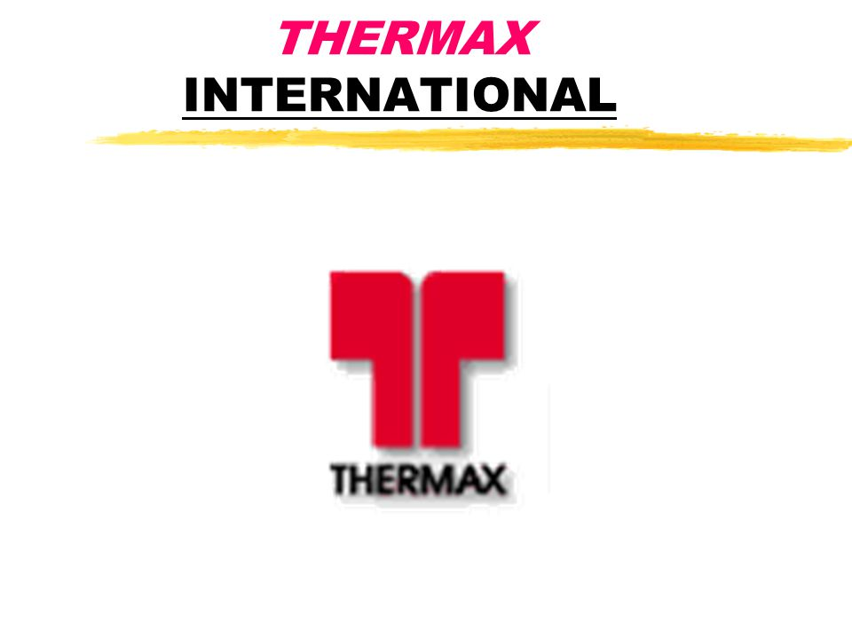 THERMAX INTERNATIONAL