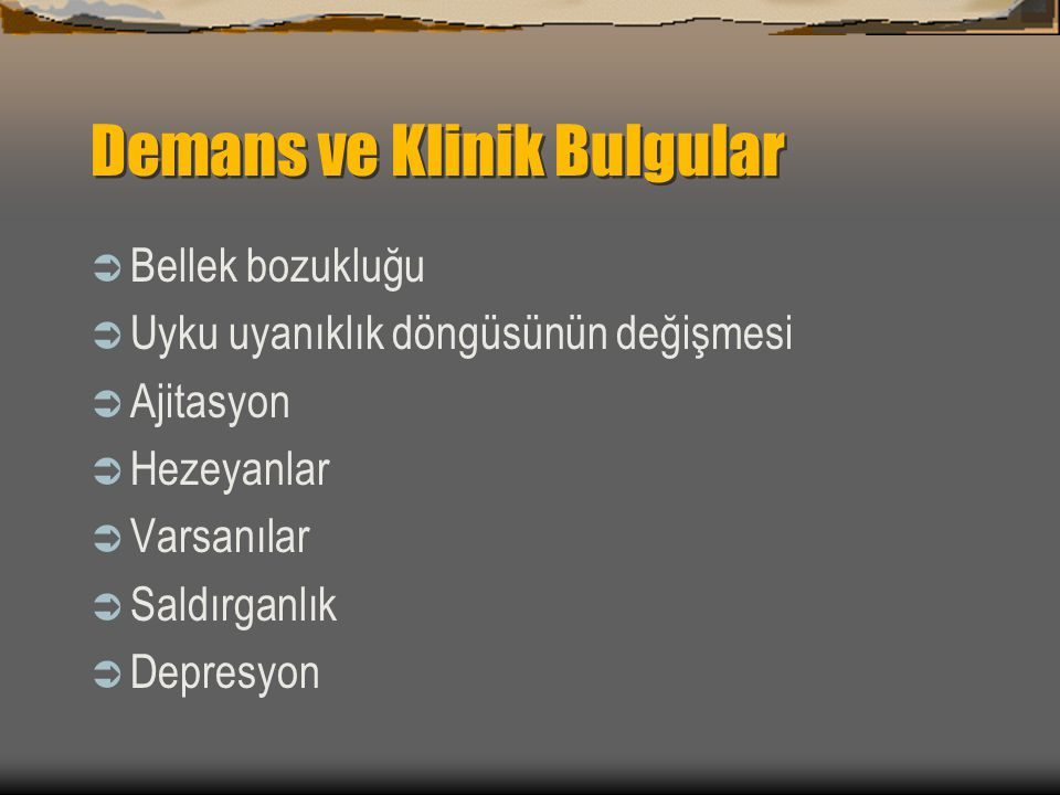 Demans ve Klinik Bulgular