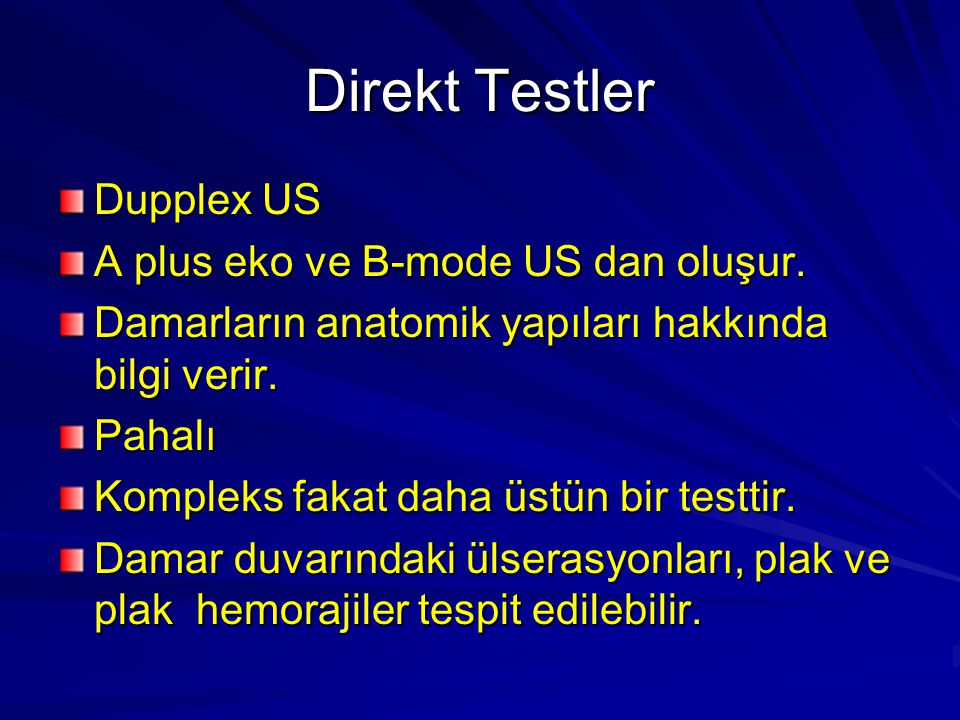 Direkt Testler Dupplex US A plus eko ve B-mode US dan oluşur.
