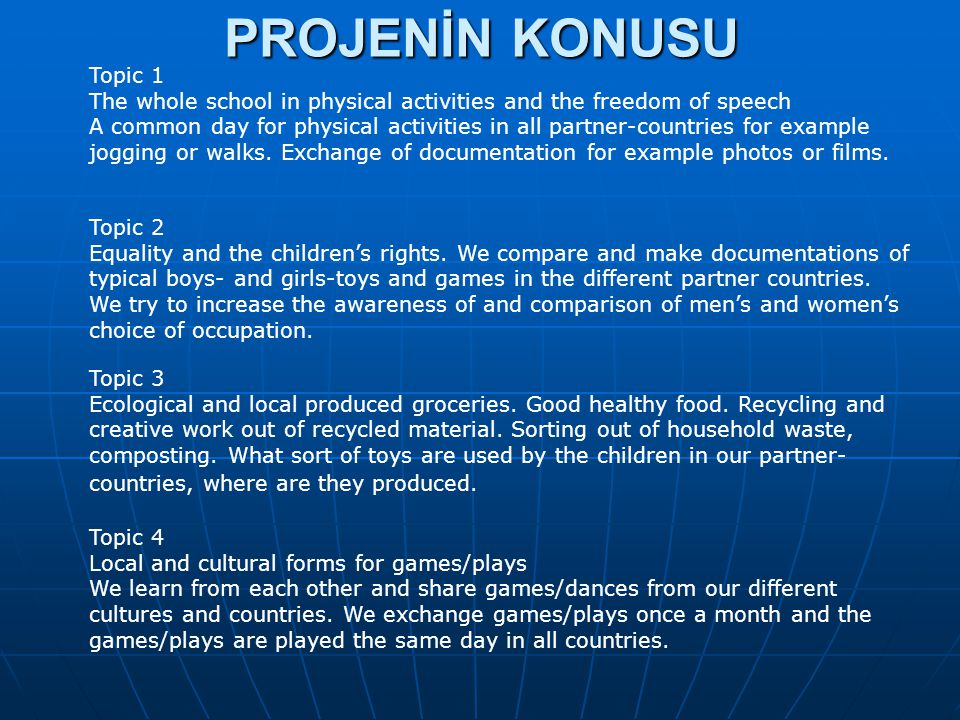 PROJENİN KONUSU Topic 1. The whole school in physical activities and the freedom of speech.