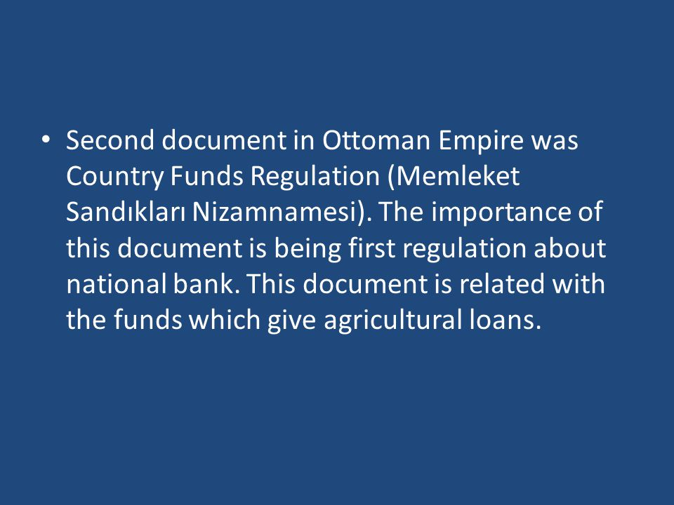 Second document in Ottoman Empire was Country Funds Regulation (Memleket Sandıkları Nizamnamesi).