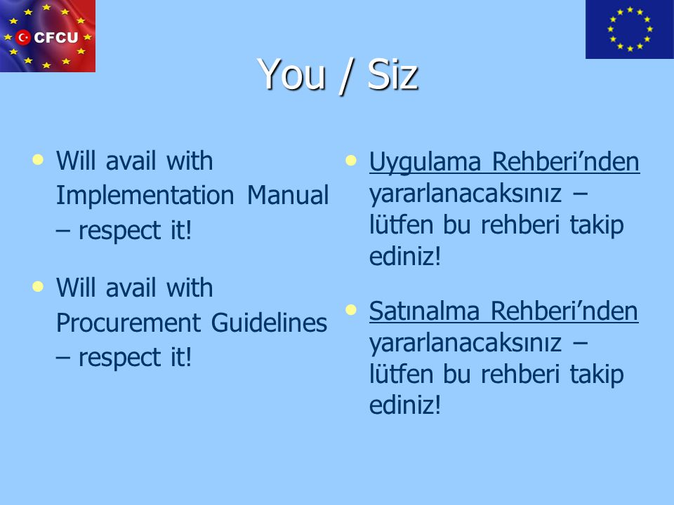 You / Siz Will avail with Implementation Manual – respect it!
