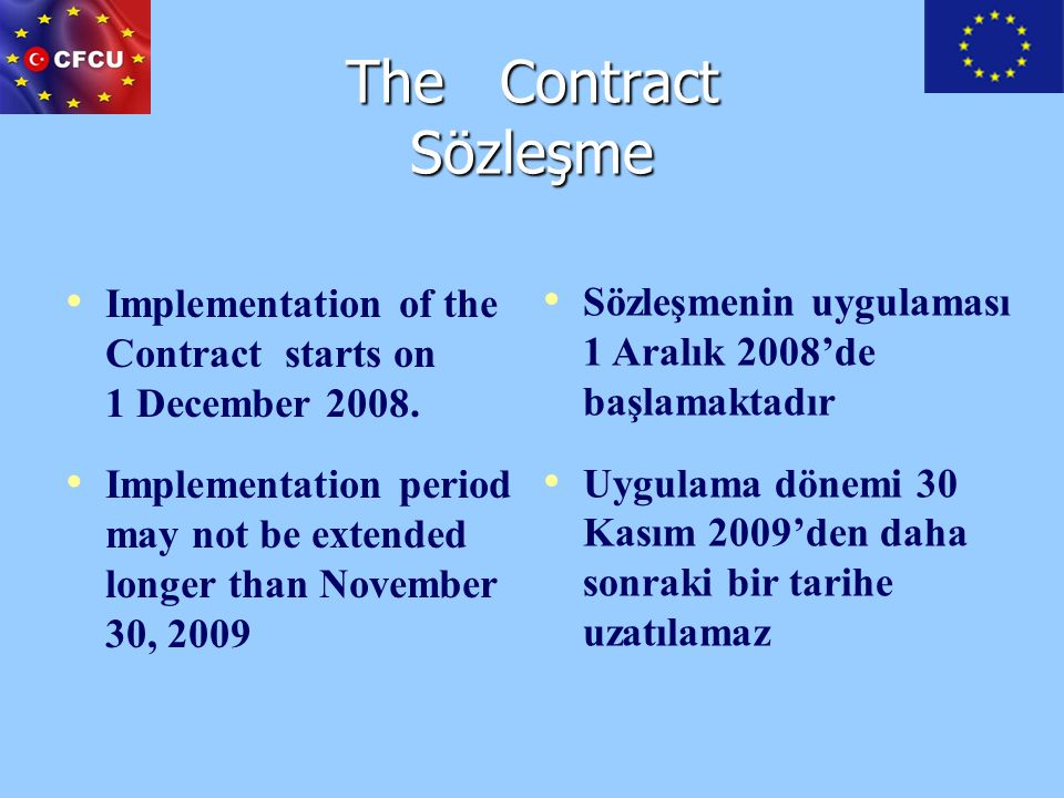 The Contract Sözleşme Implementation of the Contract starts on 1 December 2008.