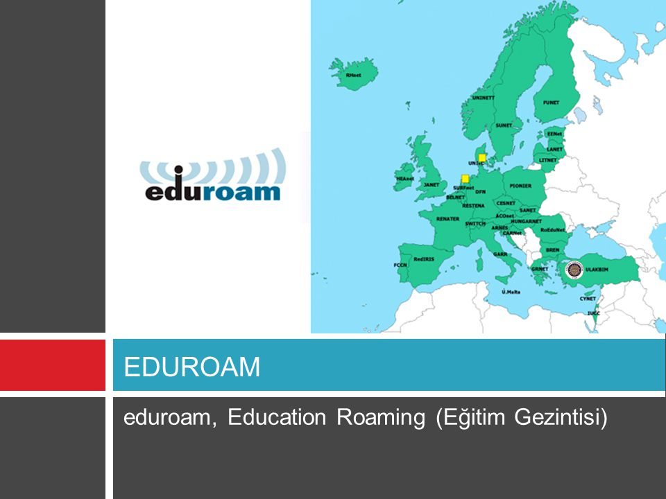 EDUROAM eduroam, Education Roaming (Eğitim Gezintisi)
