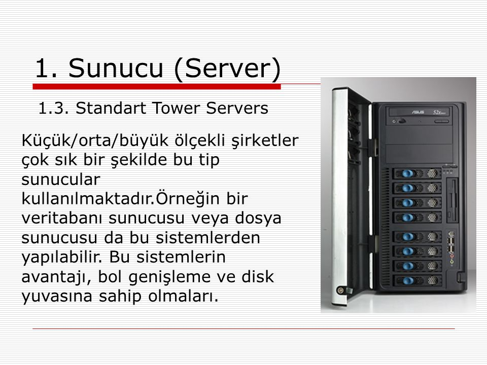 1. Sunucu (Server) 1.3. Standart Tower Servers
